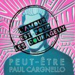 Paul Cargnello - L'amour est pour les courageux (cover) 1440x1440 - Copie