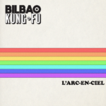 Pochette EP Bilbao Kung-Fu Arc en Ciel SD