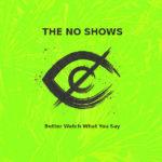 The NO SHOWS